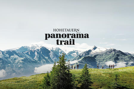 Hohe Tauern Panorama Trail - Weitwandern auf Augenhöhe mit Österreichs höchsten Bergen